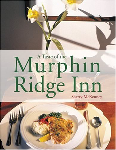 A Favorite Cookbook: A Taste of the Murphin Ridge Inn and Back Ridge Grilled Pork
